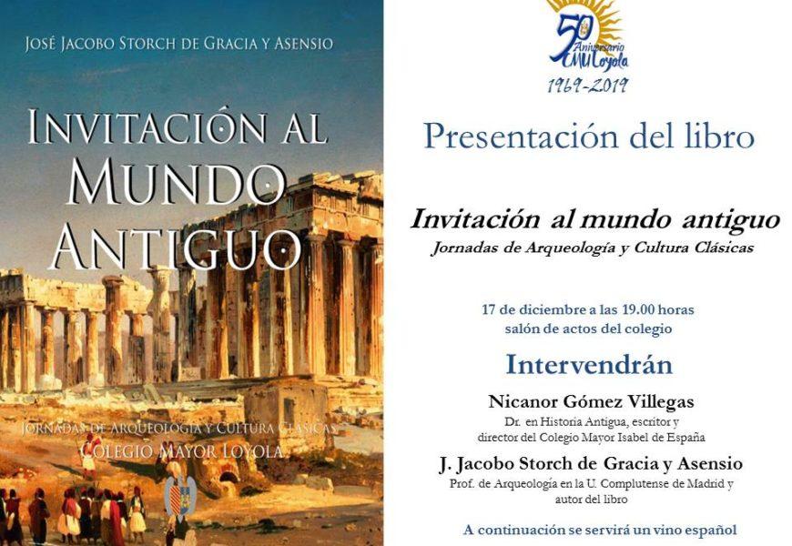Invitación al mundo antiguo. Jornadas de Arqueología y cultura clásicas en el CMU Loyola.