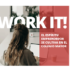 'Work It'. Mujeres que trabajan su espíritu emprendedor desde la universidad